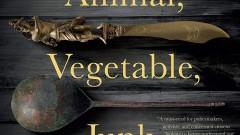 Book Review -- Animal, Vegetable, Junk